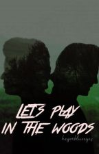 Let's play in the woods (Larry Stylinson) [Terminada] by hegotblueeyes