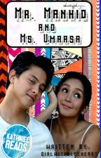 Mr. Manhid and Ms. Umaasa (KathNiel) by GirlWithBlueHeart