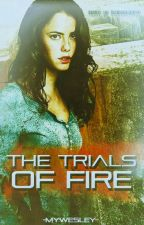 The trials of fire [editing] by mywesley