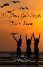The Three Girls People Don't Know by equestrian_goalie
