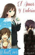 El amor y Valeria by Whatever822