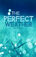 The Perfect Weather by MadMadHatter