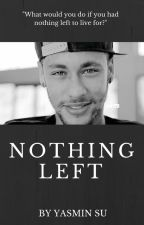 Nothing left (A Neymar Jr. FanFic.) by YasminSu