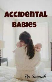 Accidental Babies by saiidah