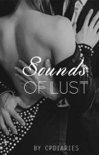 Sounds Of lust (Mature Read) by CP_DIARIES