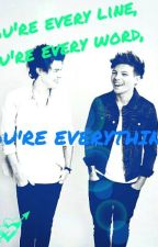 You're every line, you're every word, you're everything. || Larry by _Ehiimfangirl