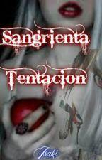 Sangrienta Tentación. by isaki55