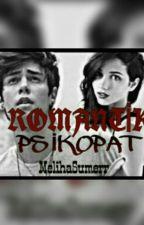 ROMANTİK  PSİKOPAT by MelihaSmrr