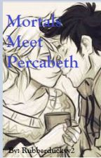 Mortals Meet Percabeth by rubberduckyy2