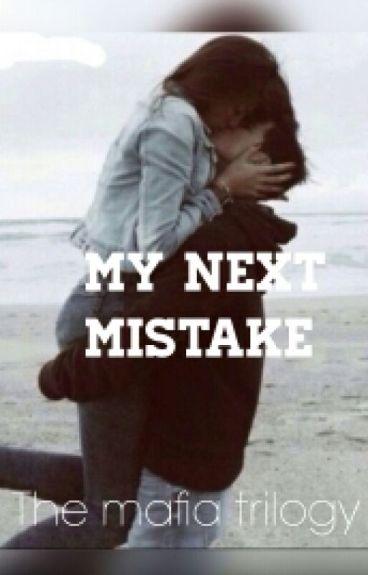 My next mistake-The Mafia Trilogy