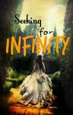 Seeking For Infinity by TheCheesecakeWrites