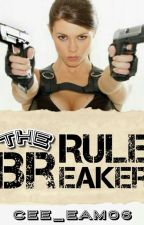 The Rule Breaker one shot ♥♡♥ by Cee_eam06
