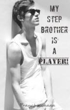 My Step Brother Is A Player by MarySalvatore18