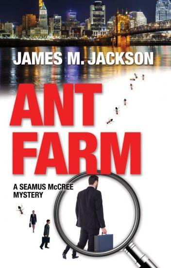 Ant Farm (A Seamus McCree Mystery)