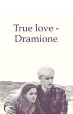 True love - dramione by harrypotterfan1705