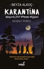 Karantina #Wattys2016 by beyzaalkoc