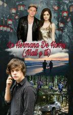 La hermana de Harry (Niall y Tu)®♥♥♥ by nialler8061
