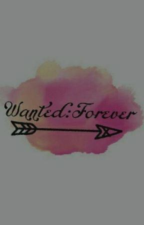Wanted: Forever by pinkdeath002