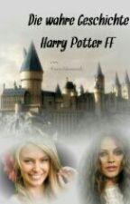 Die wahre Geschichte (Harry Potter ff) by Kaeaehksaeaeh