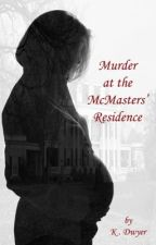 Murder at the McMasters' Residence by _navybleu