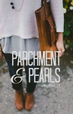 Parchment & Pearls by writeon27