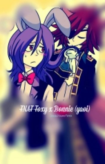 fnaf Foxy x Bonnie [ yaoi ]
