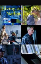 Living on the USS Nathan James by Katharine2313245