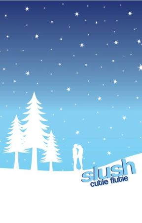 Slush by CutieFlutie