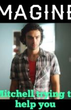 IMAGINE: Mitchell trying to help you by Aidanturnerimagines
