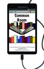COMMON ROOM: A Short Story Anthology by Freshman15s