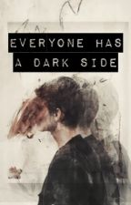 EVERYONE HAS A DARK SIDE by one-devil