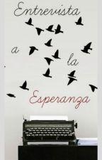 Entrevista a la Esperanza by NaiaraHernandezGonza