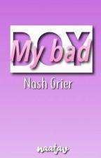 My bad boy {Nash Grier} TERMINADA by naatav