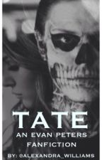 Tate (an Evan Peters fanfic) by bxby_cakes