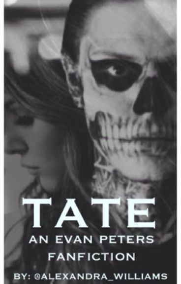 Tate (an Evan Peters fanfic)