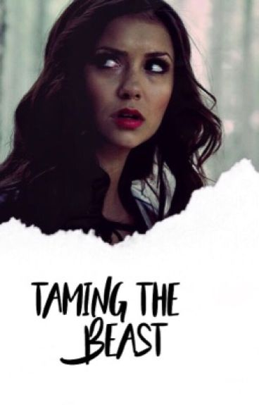 Taming the beast ➣ Klaus Mikaelson