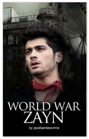 World War Zayn • ZM