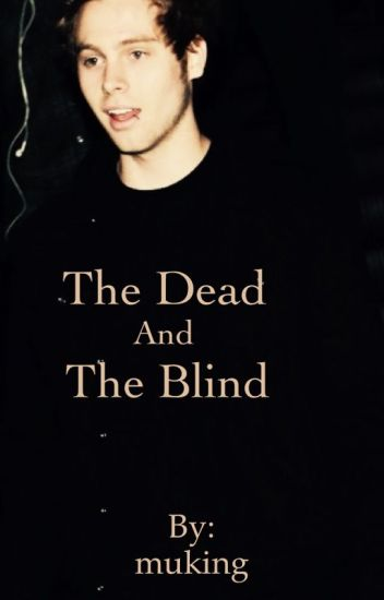 The Dead and The Blind [Lashton]