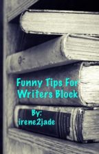 Funny Tips For Writers Block by irene2jade
