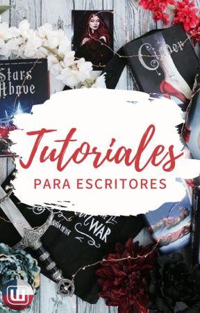 Tutoriales y Consejos para escritores Wattpad Chile by WattChileOficial