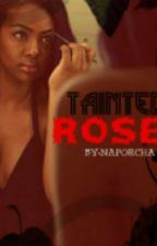Tainted Roses by PorchaDion24