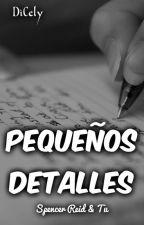 Pequeños Detalles (Spencer Reid y tu ) One Shot by DiCely