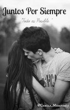 Juntos por Siempre (UCD # 2) by Camila_Miranda15