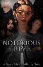 Notorious Five. by renegxde