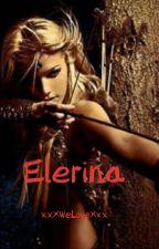 Elerina||Legolas ff|| Abgeschlossen by xxXWeLoveXxx