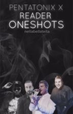 Pentatonix x Reader Oneshots! by NellaBellaTella
