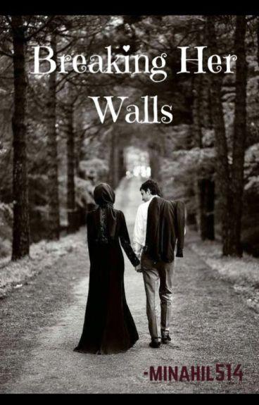 Breaking her walls