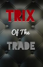 Trix of the Trade by ImNot-ThatGirl