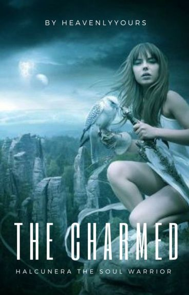 THE CHARMED (HALCUNERA- the soul warrior)