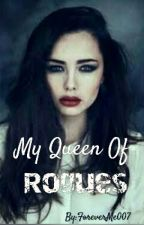 My Queen Of Rogues by ForeverMe007